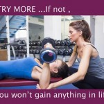 Try more to gain more